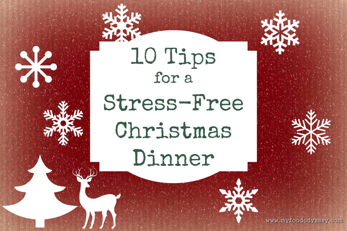 10 Tips for a Stress-free Christmas Dinner | My Food Odyssey