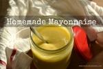 Homemade Mayonnaise | www.myfoododyssey.com