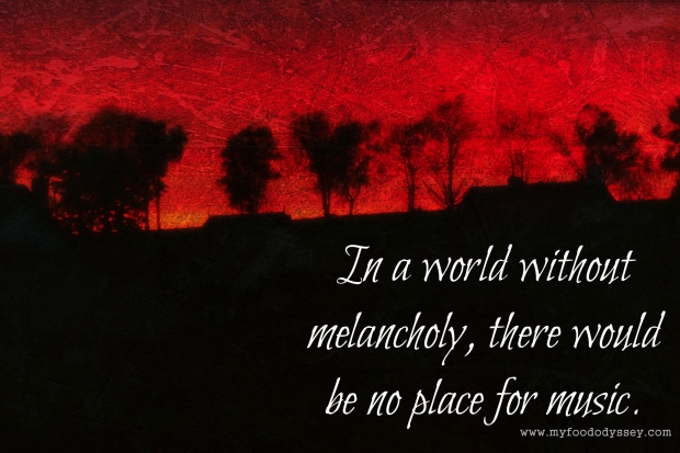 In a world without melancholy | www.myfoododyssey.com