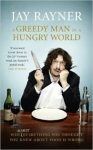 A Greedy Man in a Hungry World by Jay Rayner | www.myfoododyssey.com