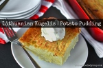 Lithuanian Kugelis (Potato Pudding) | myfoododyssey.com
