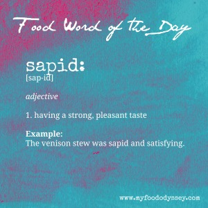 Food Word of the Day: Sapid | www.myfoododyssey.com