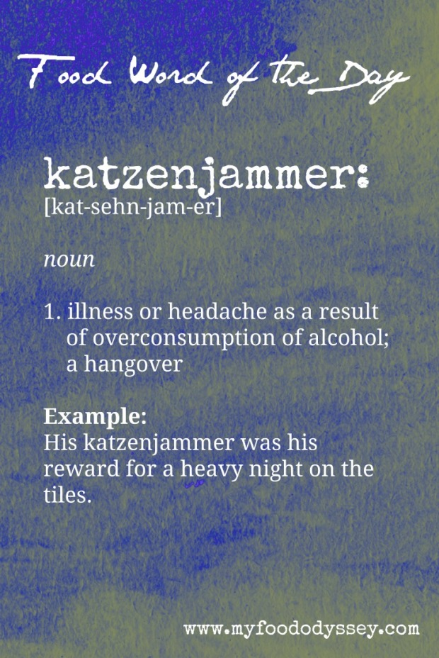 Food Word of the Day: Katzenjammer | www.myfoododyssey.com