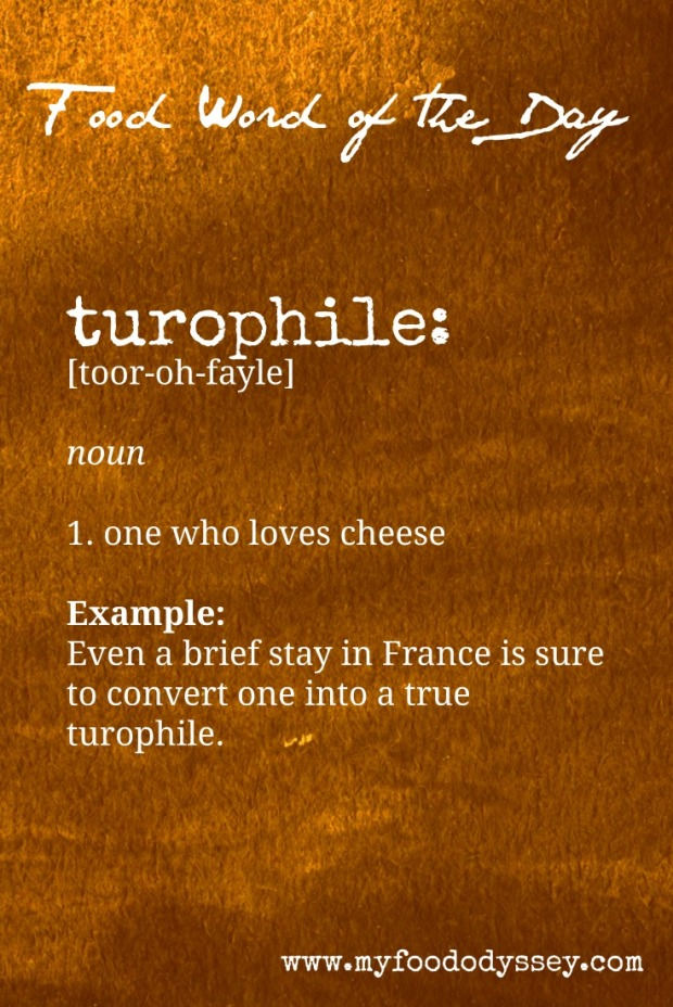 Food Word of the Day: Turophile | www.myfoododyssey.com