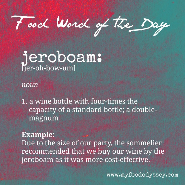 Food Word of the Day: Jeroboam | www.myfoododyssey.com