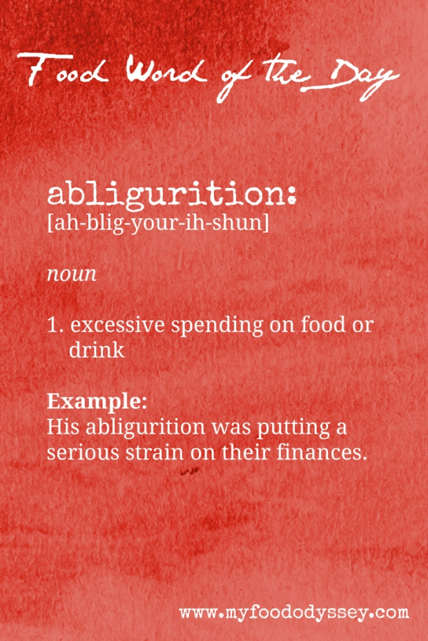 Food Word of the Day: Abligurition | www.myfoododyssey.com