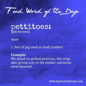 Food Word of the Day: Pettitoes | www.myfoododyssey.com