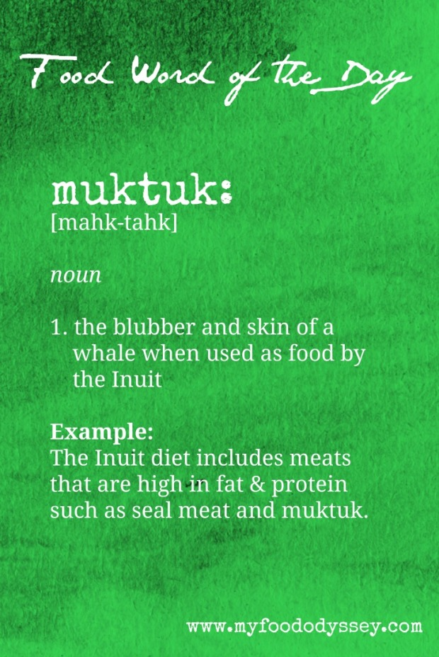 Food Word of the Day: Muktuk | www.myfoododyssey.com