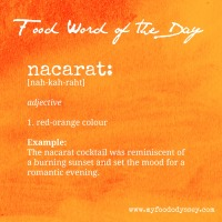 Food Word of the Day: Nacarat | www.myfoododyssey.com
